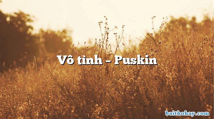 Vô tình – Puskin