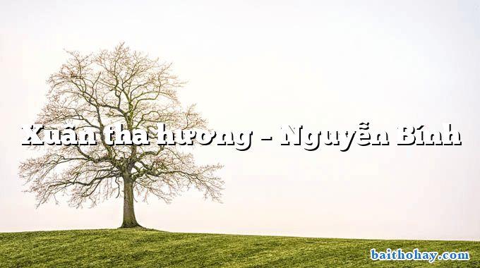Xuân tha hương  –  Nguyễn Bính