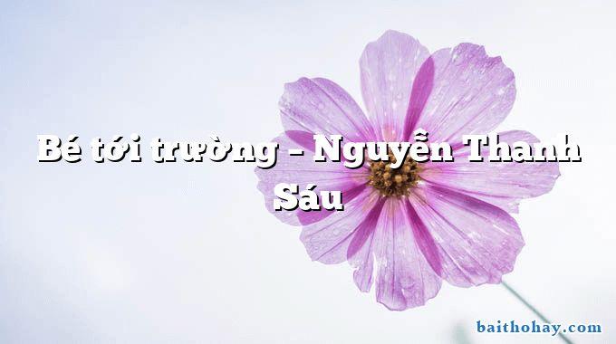 Bé tới trường – Nguyễn Thanh Sáu