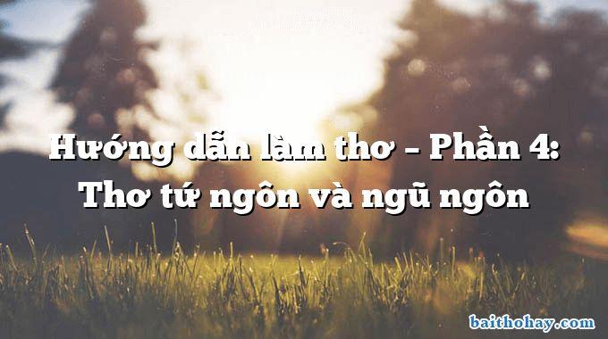huong dan lam tho phan 4 tho tu ngon va ngu ngon - Đánh thức trầu - Trần Đăng Khoa