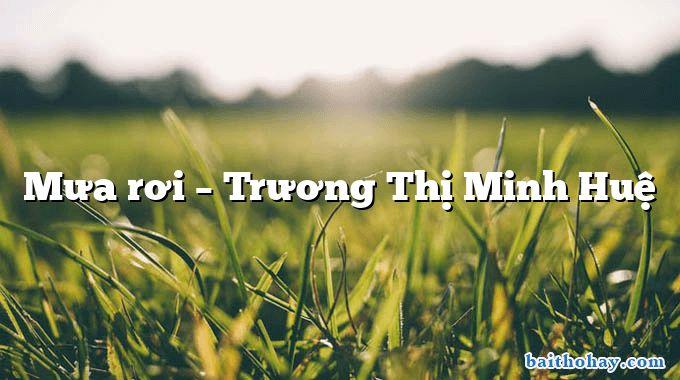 Mưa rơi – Trương Thị Minh Huệ
