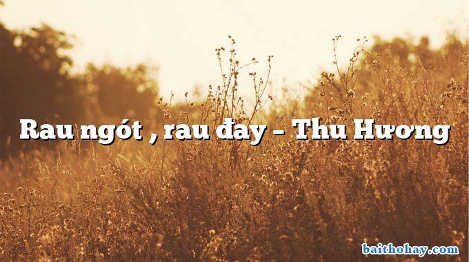 Rau ngót , rau đay – Thu Hương