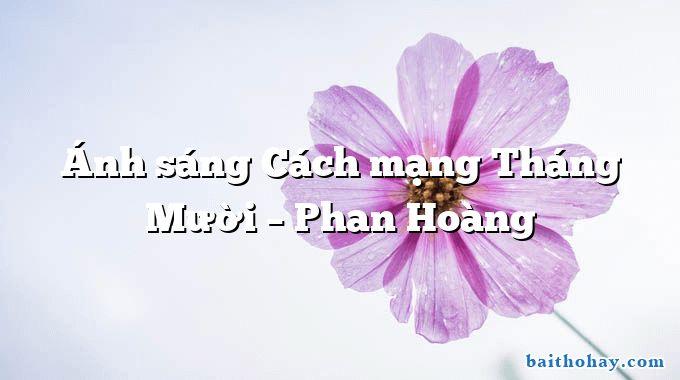 anh sang cach mang thang muoi phan hoang - Chân lý - Nguyễn Khắc Thiện