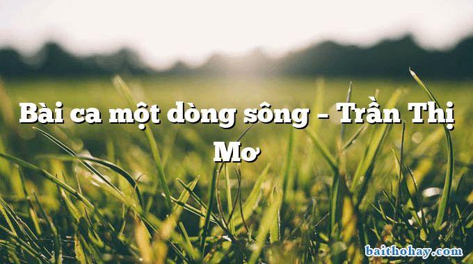 Bài ca một dòng sông – Trần Thị Mơ