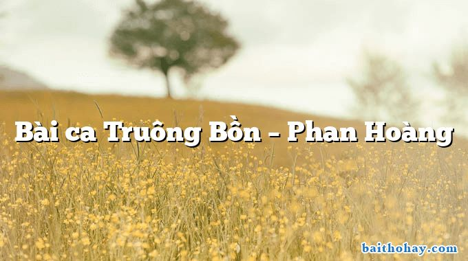 Bài ca Truông Bồn – Phan Hoàng