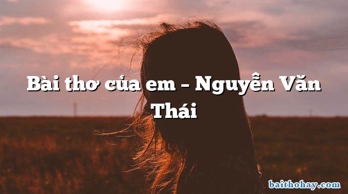 Bài thơ của em – Nguyễn Văn Thái