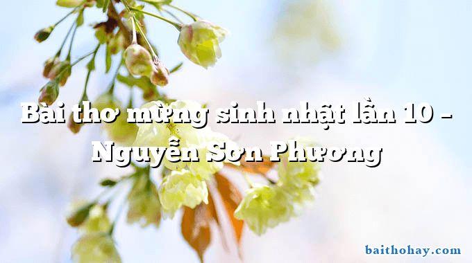 Bài thơ mừng sinh nhật lần 10 – Nguyễn Sơn Phương