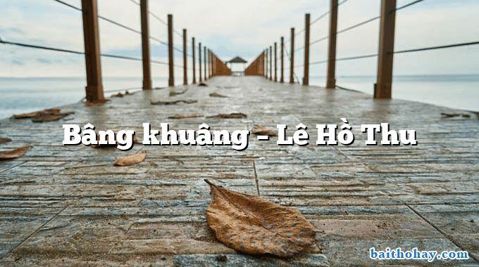 bang khuang le ho thu - Lục bát học trò - Nguyễn Thị Thùy Dung