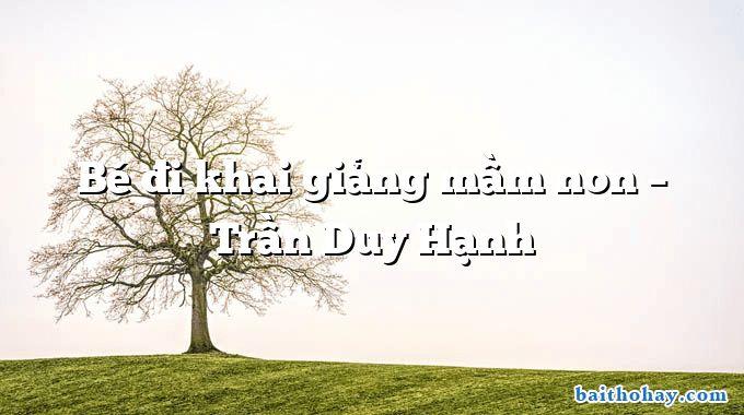 Bé đi khai giảng mầm non – Trần Duy Hạnh