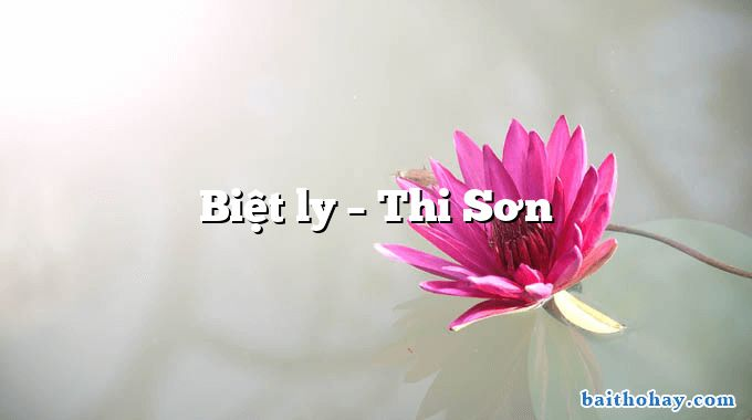 Biệt ly – Thi Sơn