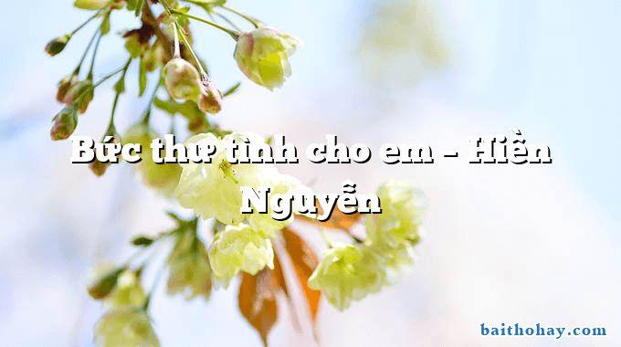 Bức thư tình cho em – Hiền Nguyễn