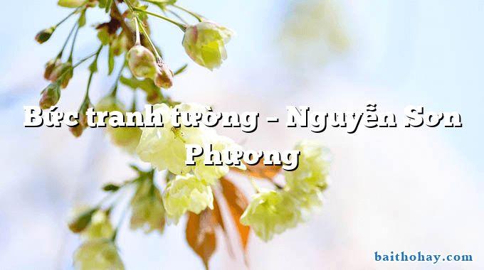 Bức tranh tường – Nguyễn Sơn Phương