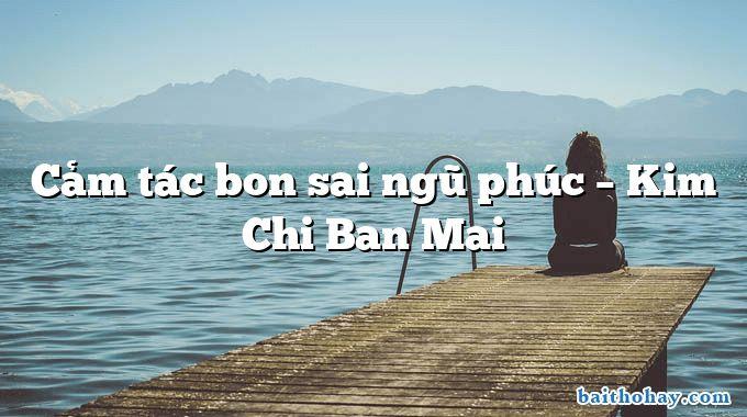cam tac bon sai ngu phuc kim chi ban mai - Con gái thôn quê - Huỳnh Lâm Phong