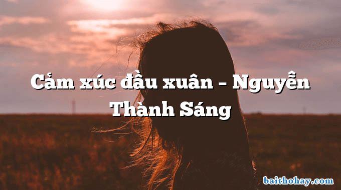 Cảm xúc đầu xuân – Nguyễn Thành Sáng