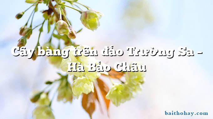 Cây bàng trên đảo Trường Sa – Hà Bảo Châu