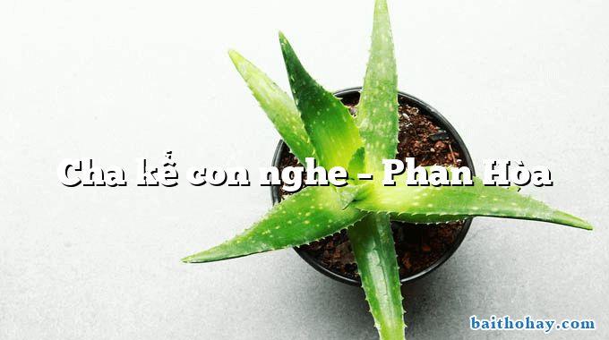 Cha kể con nghe – Phan Hòa
