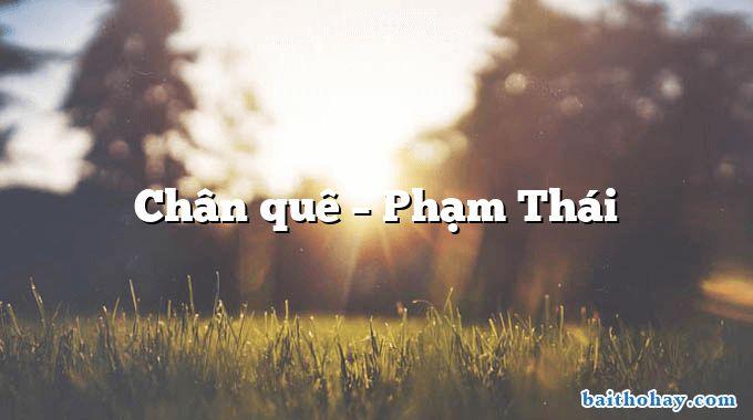 Chân quê – Phạm Thái