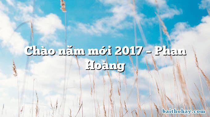 Chào năm mới 2017 – Phan Hoàng