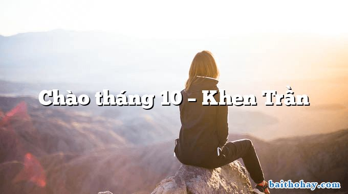 Chào tháng 10 – Khen Trần