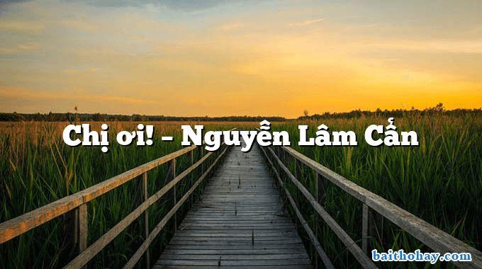 Chị ơi! – Nguyễn Lâm Cẩn