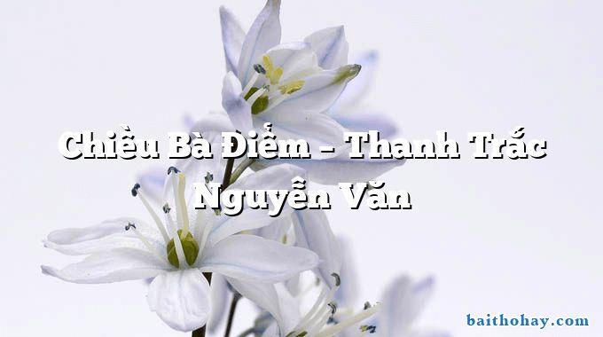 Chiều Bà Điểm – Thanh Trắc Nguyễn Văn