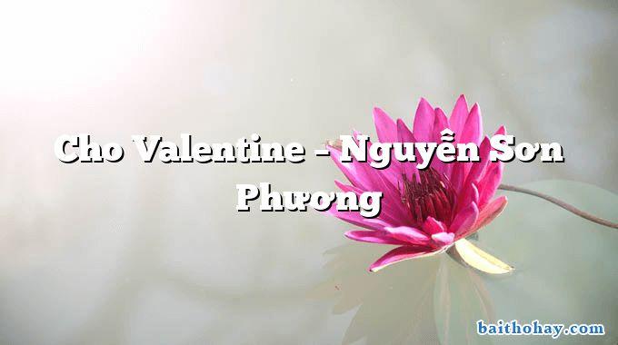 Cho Valentine – Nguyễn Sơn Phương