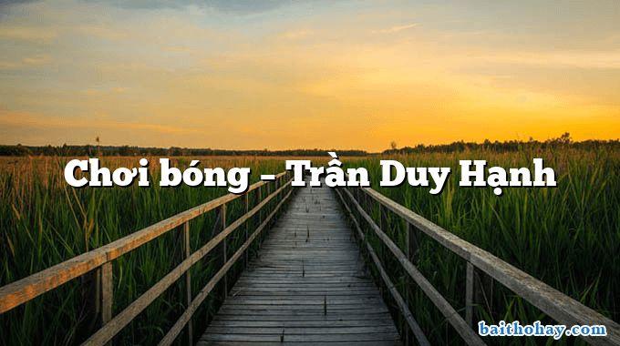 Chơi bóng – Trần Duy Hạnh