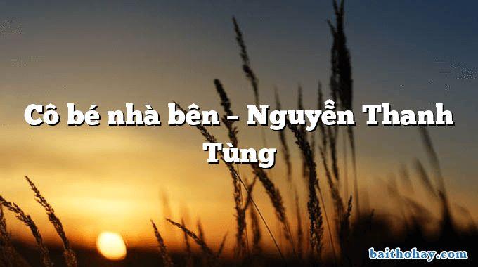 Cô bé nhà bên – Nguyễn Thanh Tùng