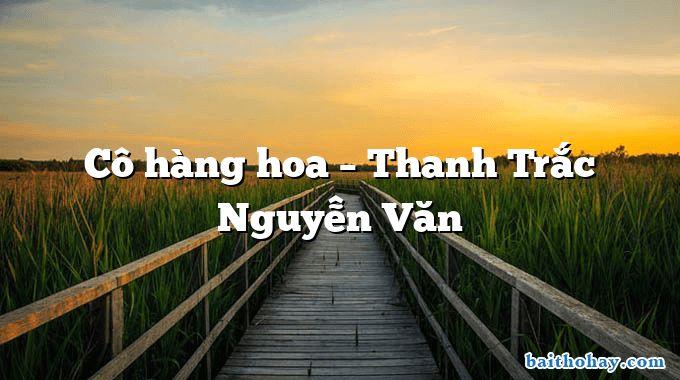 Cô hàng hoa – Thanh Trắc Nguyễn Văn