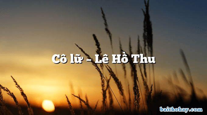 Cô lữ – Lê Hồ Thu
