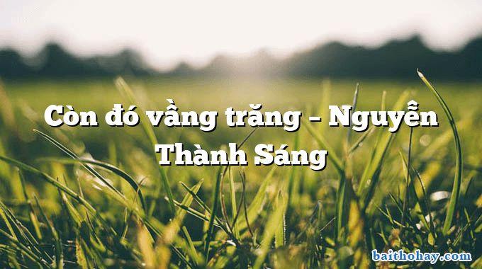 Còn đó vầng trăng – Nguyễn Thành Sáng