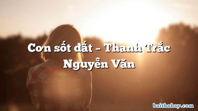 Cơn sốt đất – Thanh Trắc Nguyễn Văn