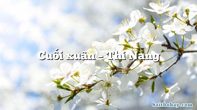 Cuối xuân – Thi Nang