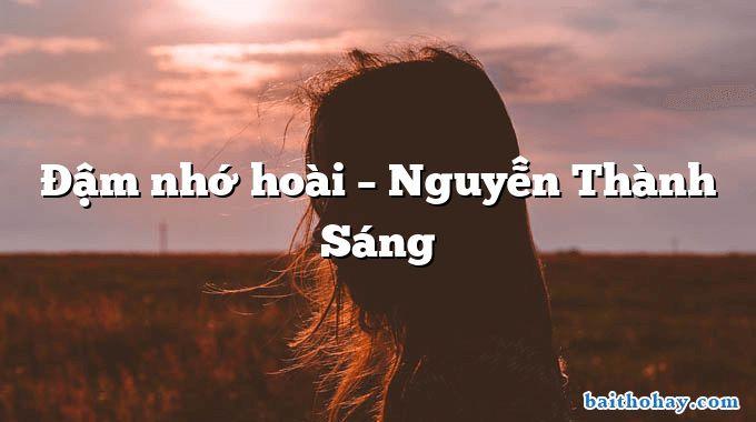 Đậm nhớ hoài – Nguyễn Thành Sáng