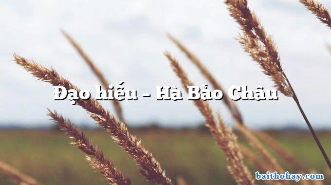 Đạo hiếu – Hà Bảo Châu
