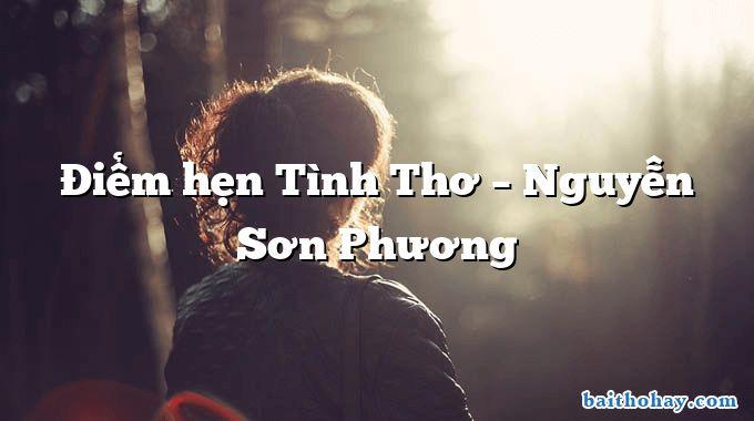 Điểm hẹn Tình Thơ – Nguyễn Sơn Phương