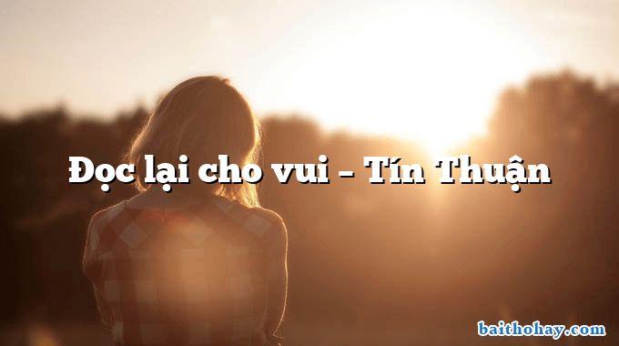 Đọc lại cho vui – Tín Thuận