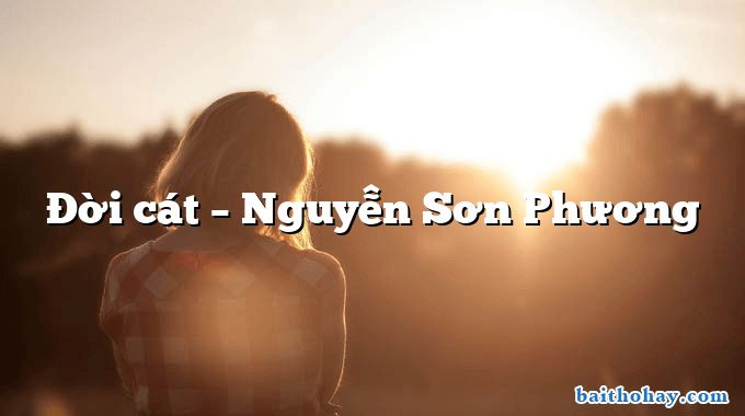 Đời cát – Nguyễn Sơn Phương