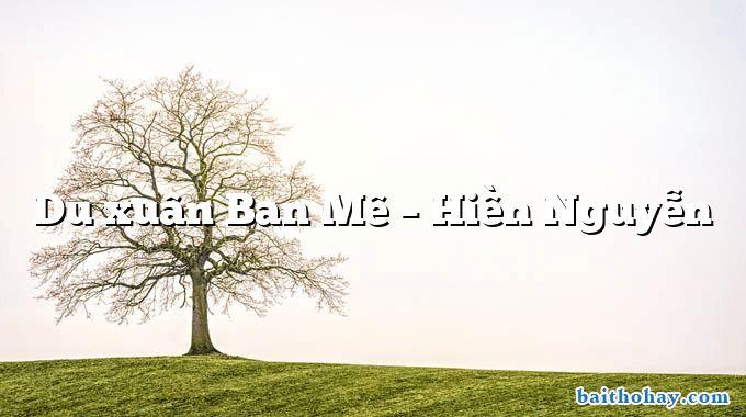 Du xuân Ban Mê – Hiền Nguyễn