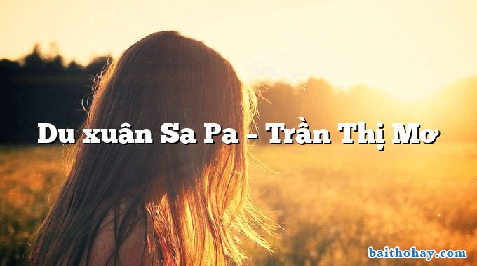 Du xuân Sa Pa – Trần Thị Mơ