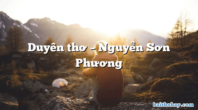Duyên thơ – Nguyễn Sơn Phương