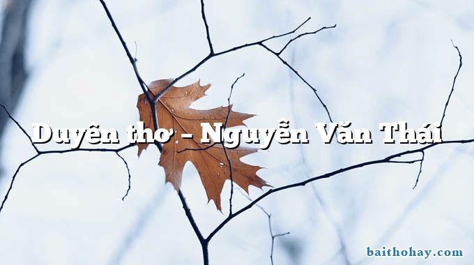 Duyên thơ – Nguyễn Văn Thái