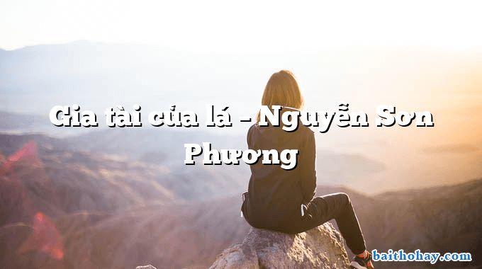 Gia tài của lá – Nguyễn Sơn Phương