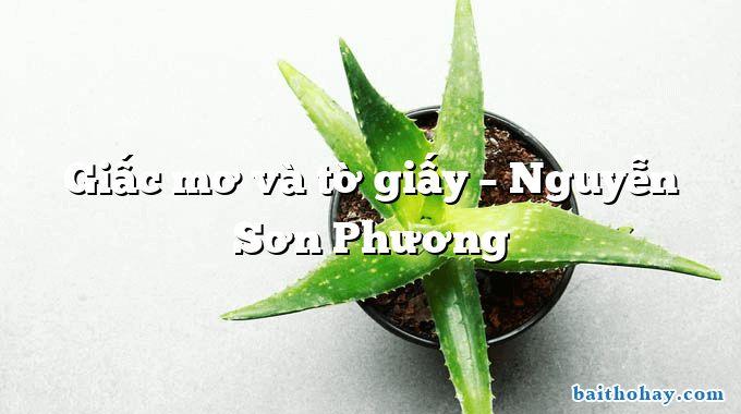 Giấc mơ và tờ giấy – Nguyễn Sơn Phương