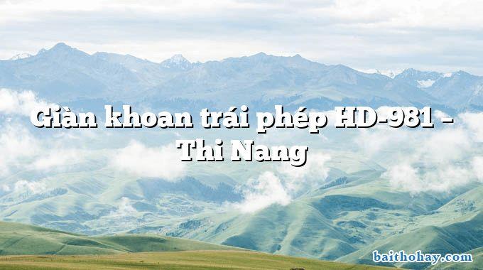 Giàn khoan trái phép HD-981 – Thi Nang