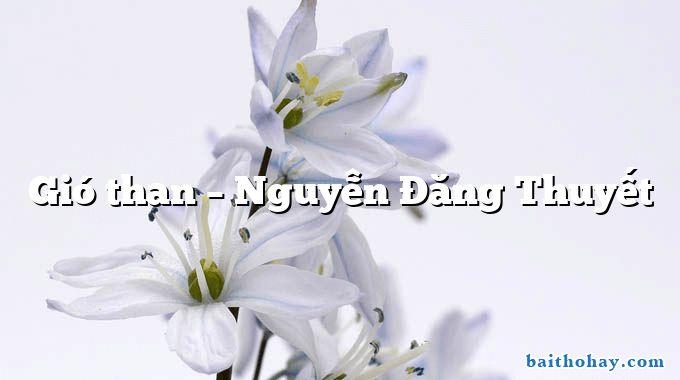 Gió than – Nguyễn Đăng Thuyết