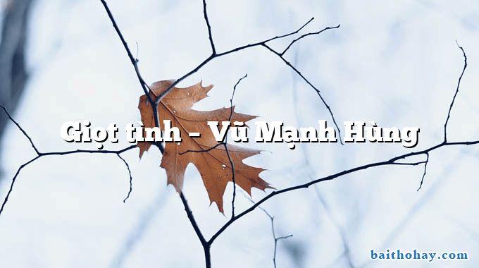 giot tinh vu manh hung - Ba mươi năm - Lưu Trần Nguyễn