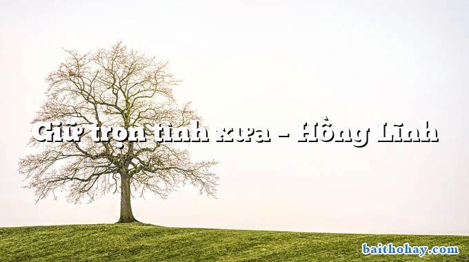 Giữ trọn tình xưa – Hồng Lĩnh