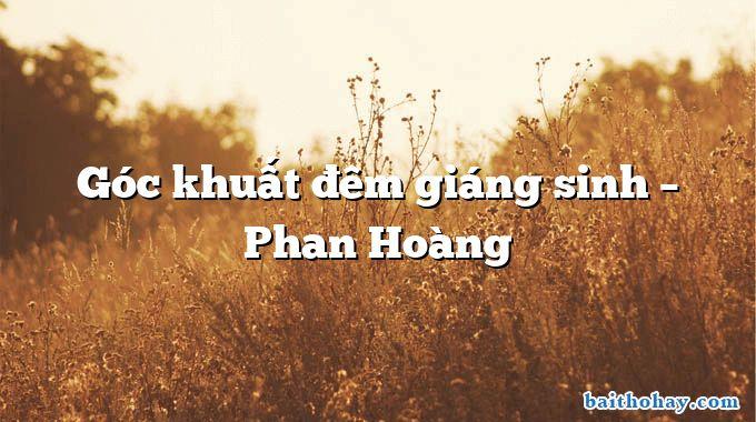 Góc khuất đêm giáng sinh – Phan Hoàng