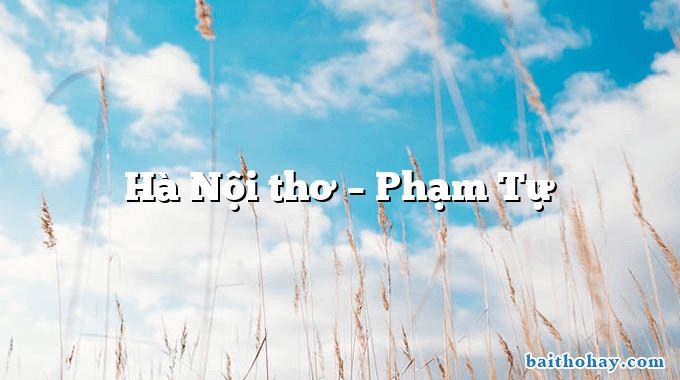 Hà Nội thơ – Phạm Tự